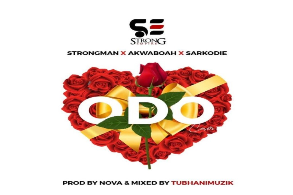 Strongman – Odo ft Sarkodie X Akwaboah