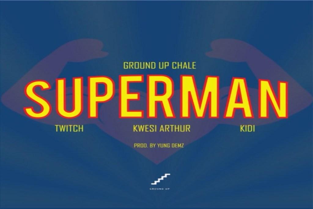 Twitch4EVA ft Kwesi Arthur X KiDi – Superman