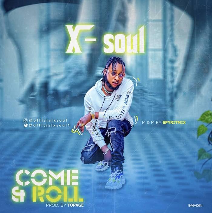 X Soul – Come Roll