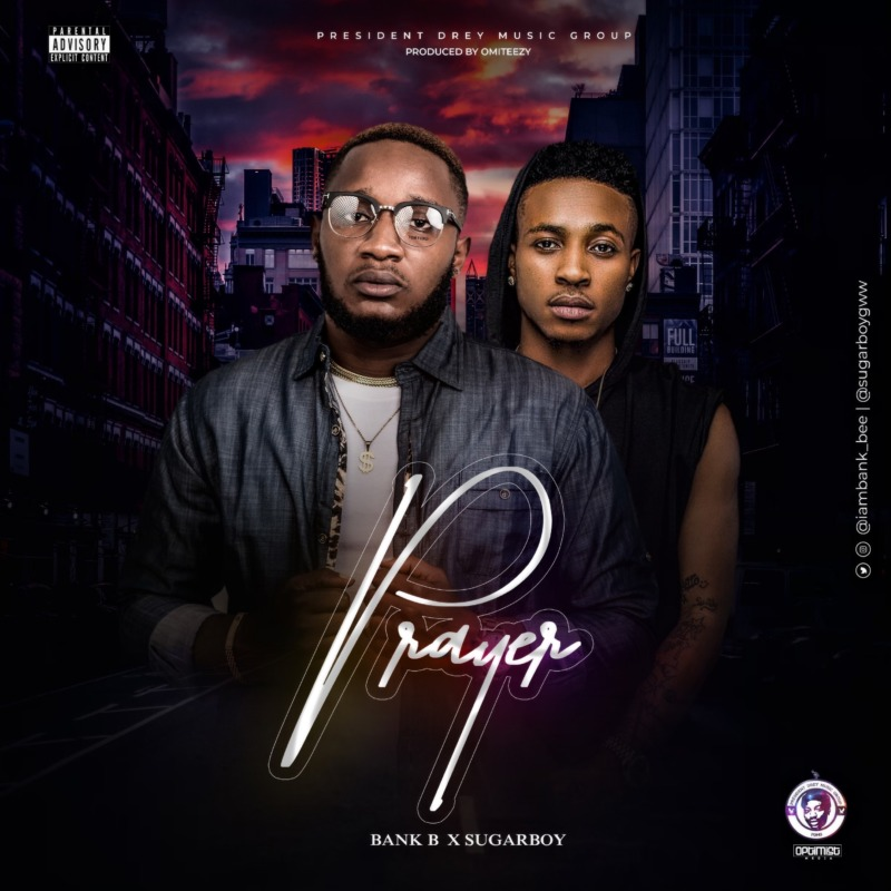 "Bank B – ""Prayer"" ft. Sugarboy"