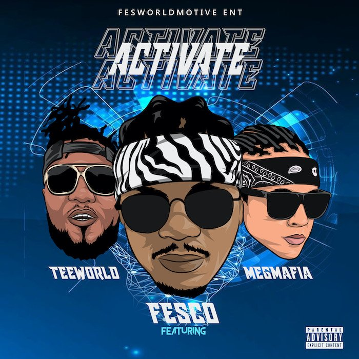 Fesco Ft. Teeworld & Megmafia – Activate