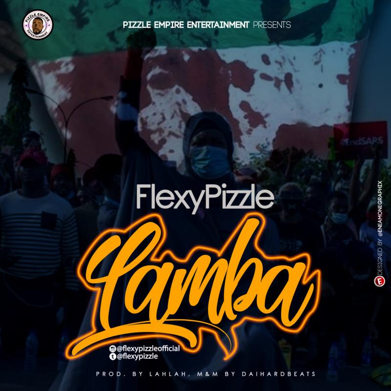 FlexyPizzle – Lamba (Mp3 Download)