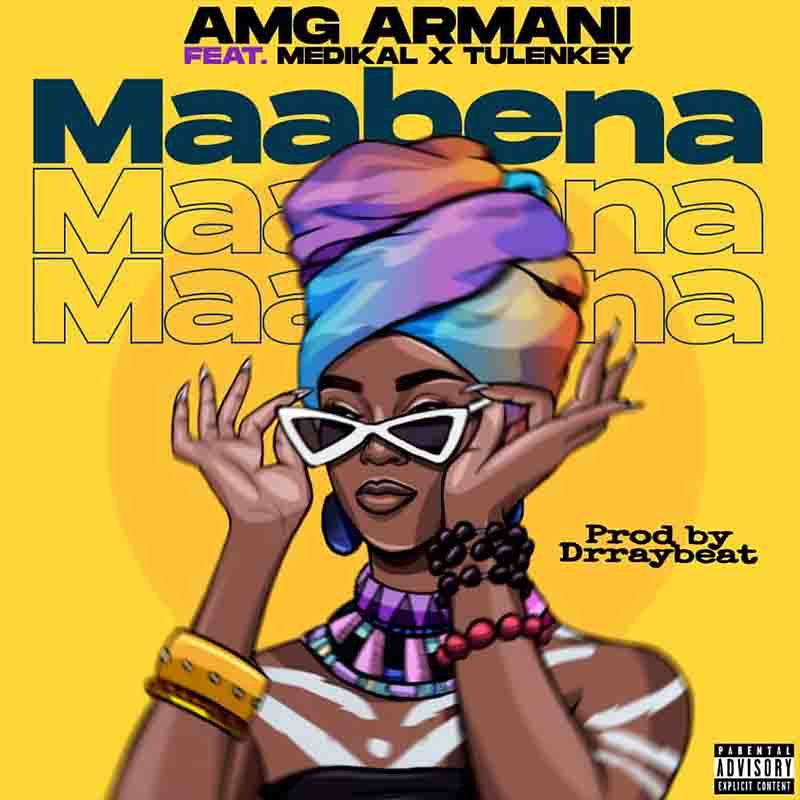 Amg Armani – Maabena ft. Medikal, Tulenkey Mp3 Download