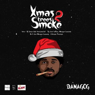 DANAGOG Lifestyle Freestyle Xmas Trees 2 Smoke Mp3 Download