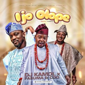 DJ Kamol Ft. Pasuma CDQ Ijo Olope Mp3 Download