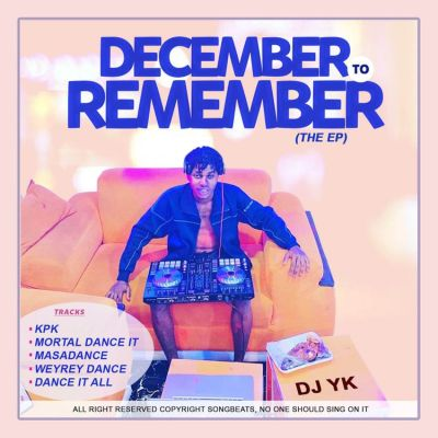 [Full Album] DJ YK – December To Remember (The EP) Mp3 Download