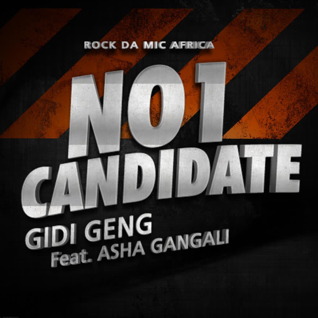Gidi Geng – No 1 Candidate ft. Asha Gangali Mp3 Download