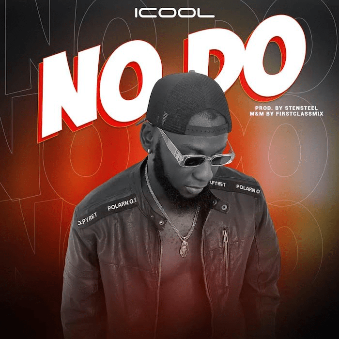 Icool – No Do (Mp3 Download)