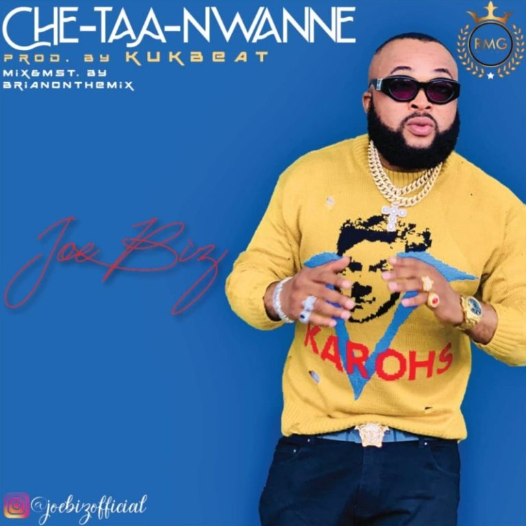 JoeBiz – Che Taa Nwanne Mp3 Download