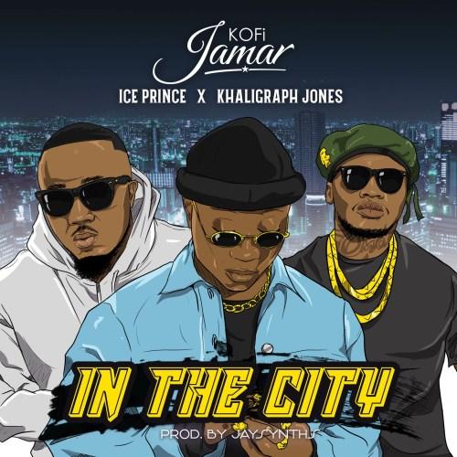 Kofi Jamar In The City ft. Ice Prince Khaligraph Jones Mp3 Download