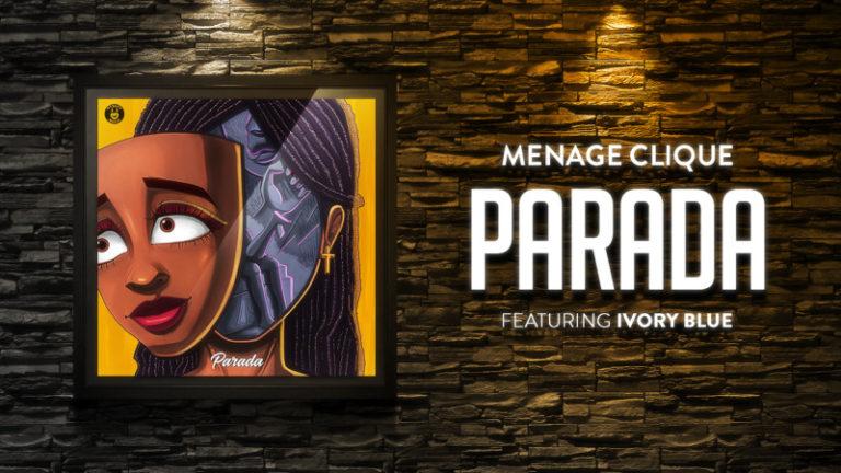 MenageClique ft Ivory Blue Parada Mp3 Download