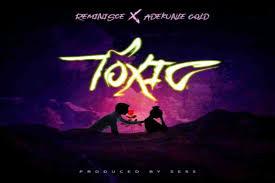 Reminisce Toxic ft Adekunle Gold Mp3 Download
