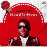 Small Doctor ManDeMan Mp3 Download