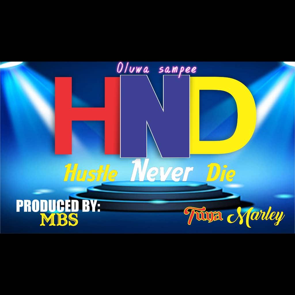 Tuna Marley Ft. Oluwa Sampee Hustle Never Die HND Mp3 Download