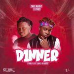 Zaki Magic ft. TRod Dinner Mp3 Download