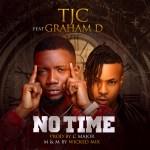 """TJC – """"No Time"""" ft. Graham D (Mp3 Download)"""