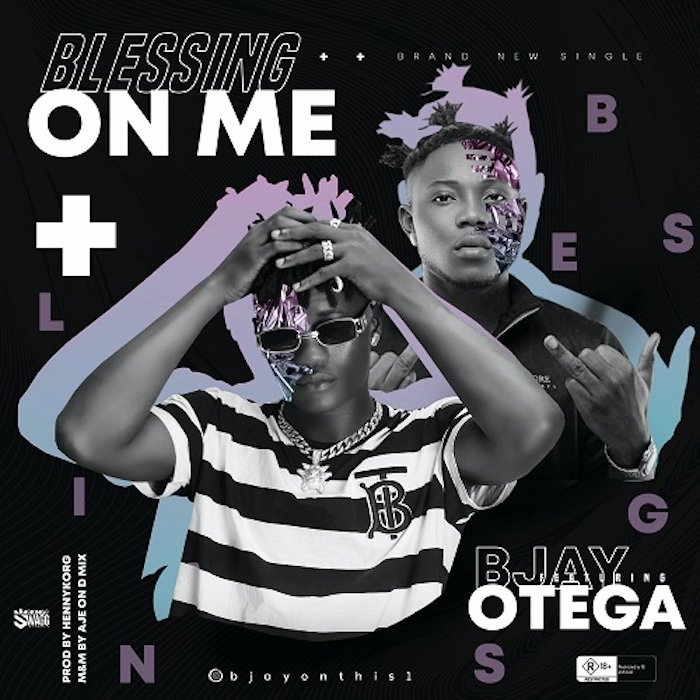 BJay Ft. Otega – Blessing On Me