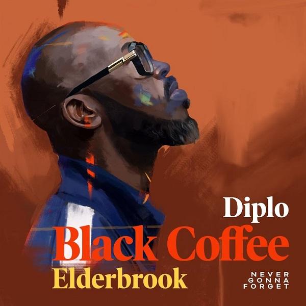 Black Coffee Never Gonna Forget ft. Elderbrook Diplo Mp3 Download