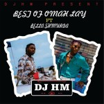 DJ HM – Best Of Omah Lay ft. Bella Shmurda