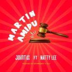 Joint 77 Martin Amidu Ft Natty Lee