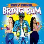 Busy Signal Bring Rum