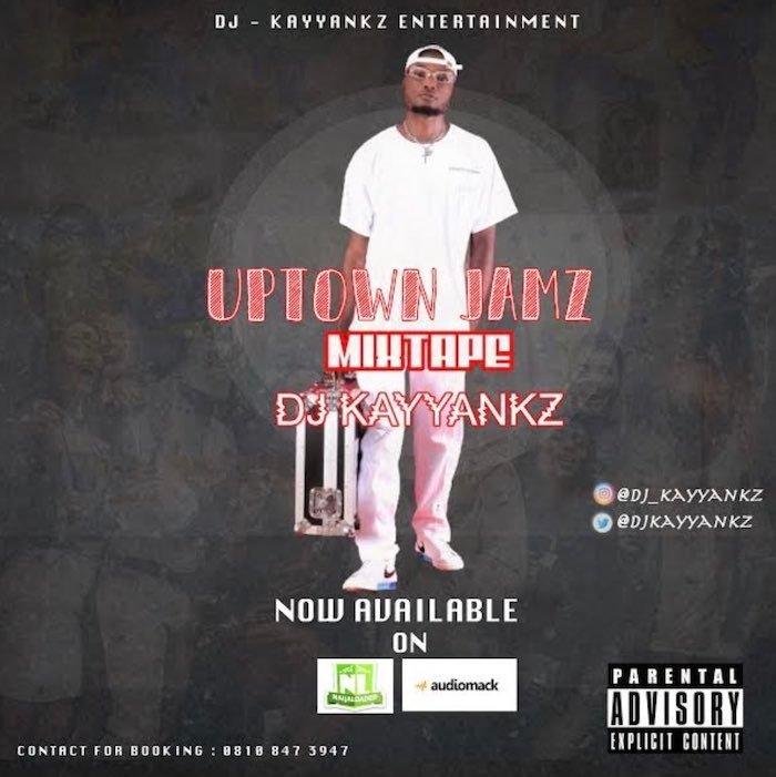 DJ Kayyankz – Uptown Jamz Mix