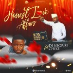 DJ Neorise X Chike – Honest Love And Affairs