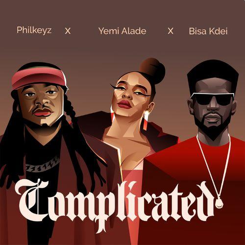 Philkeyz Complicated ft. Yemi Alade Bisa Kdei Mp3 Download