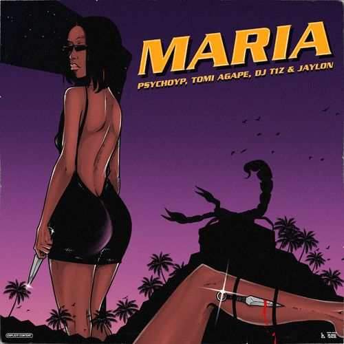 PsychoYP – Maria ft. Tomi Agape DJ T1z Jaylon