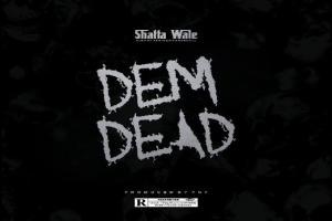Shatta Wale – Dem Dead Prod by YGF 2