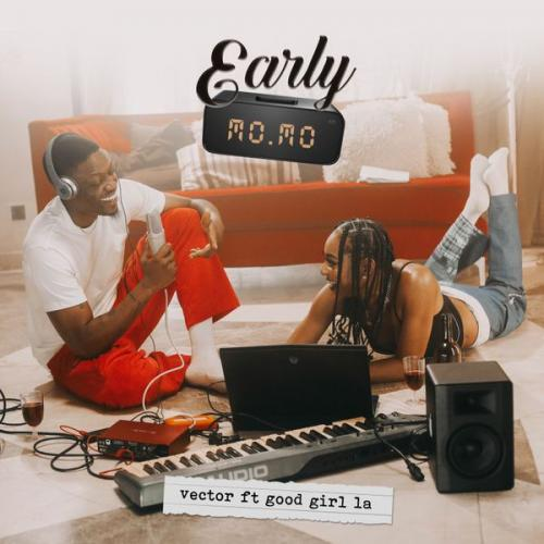 Vector Early Momo Ft GoodGirl LA