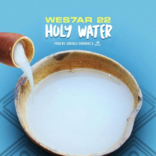 Wes7ar 22 Holy Water Prod by 4Play