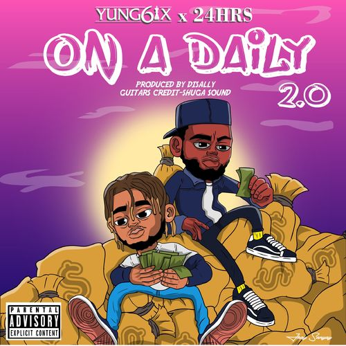 Yung6ix X 24Hrs – On A Daily 2.0