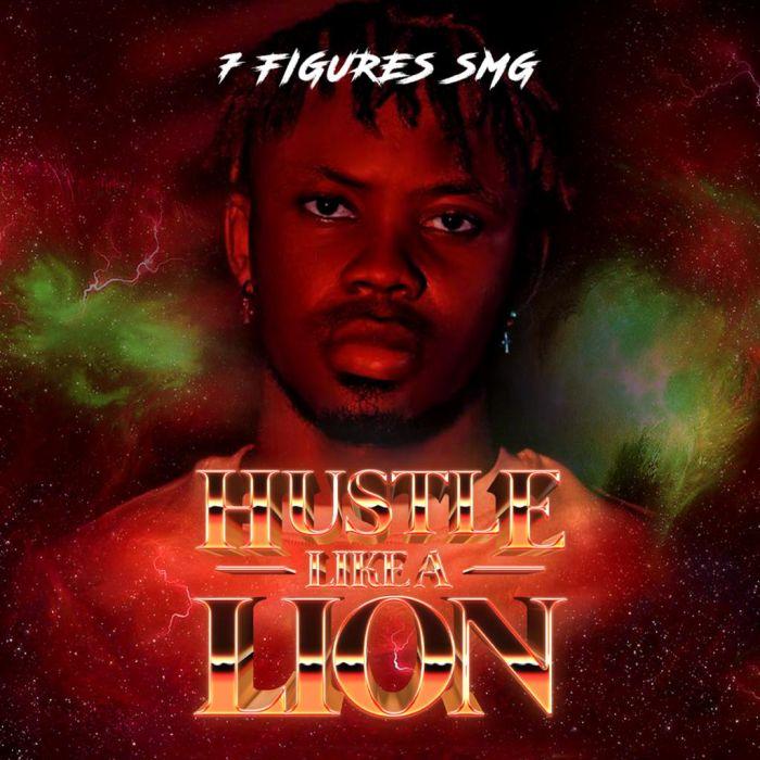 7Figures SMG – Hustle Like A Lion