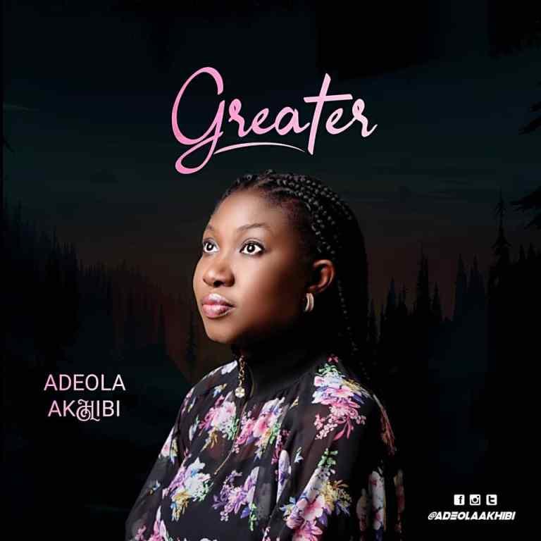 Adeola Akhibi – Greater