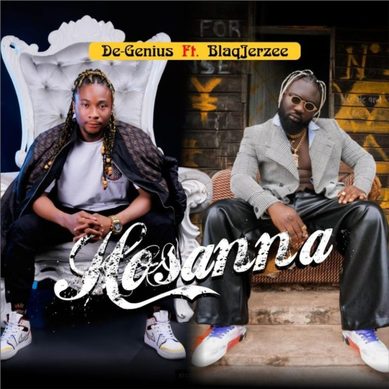 De Genius Hosanna ft. Blaq Jerzee Mp3 Download