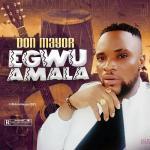 Don Mayor – Egwu Amala 1