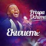 Ekwueme Prospa Ochimana Ft. Osinachi Nwachukwu Mp3 Download