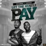 Focuzman – Let The Hustle Pay ft. Davolee
