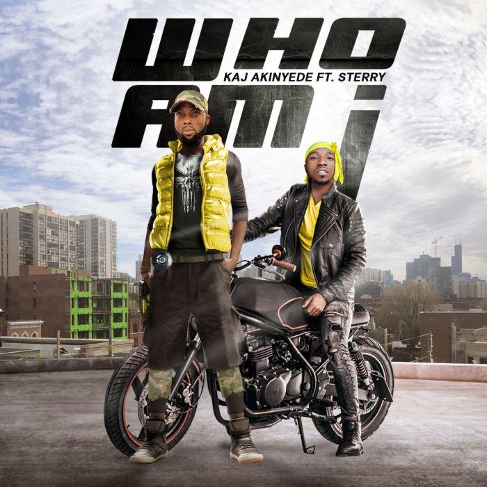 KAJ Akinyede Ft. Sterry Who Am I Mp3 Download