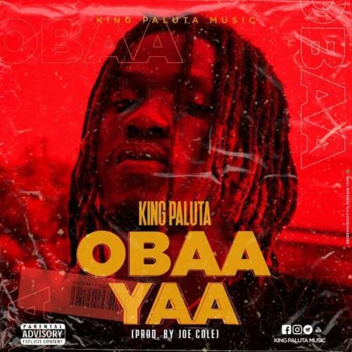 King Paluta Obaa Yaa Prod by Joe Cole