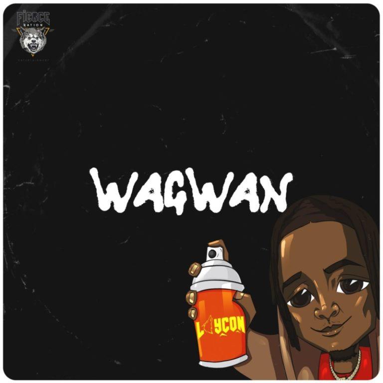 Laycon – Wagwan LYRICS