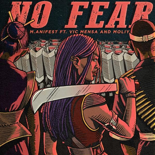 M.anifest – No Fear ft. Vic Mensa Moliy 3