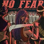 M.anifest – No Fear ft. Vic Mensa Moliy 3