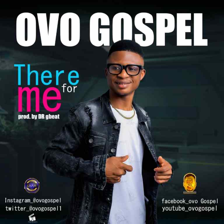 Ovo Gospel – There For Me