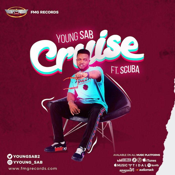 Young Sab Ft. Scuba – Cruise