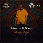Allen Inkinga Ikuphi Ft DJ Bongz