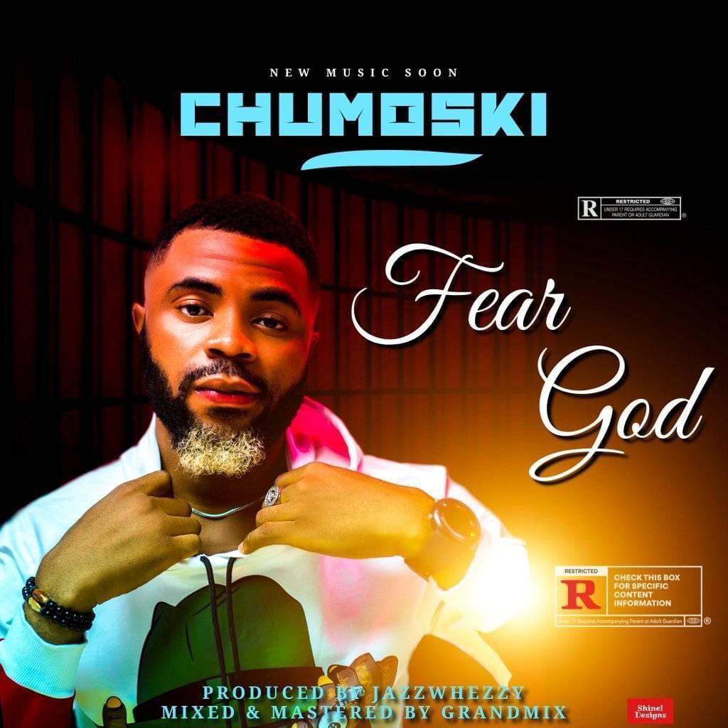 Chumoski Fear God Mp3 download