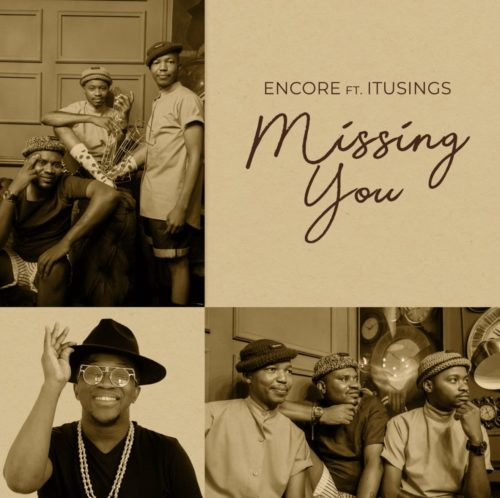Encore Missing You Ft ItuSings