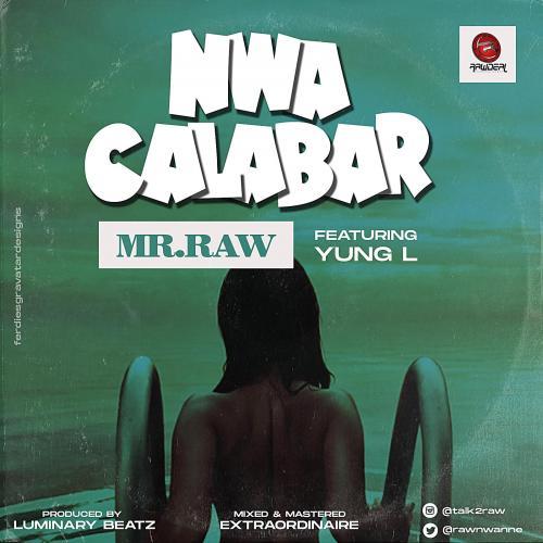 Mr Raw Nwa Calabar Ft Yung L